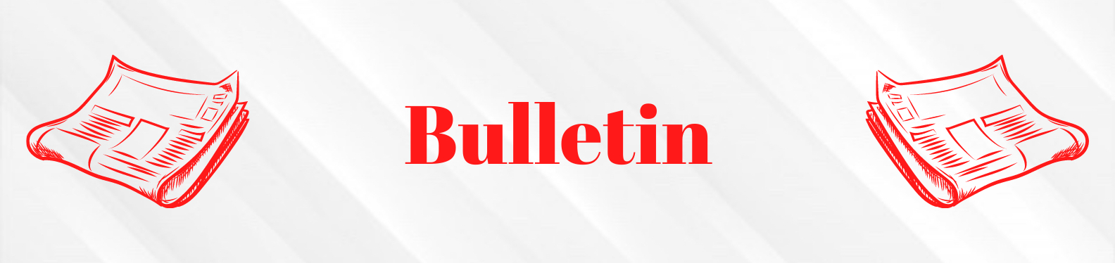 The word bulletin written in red bold writing, on a white background with a silhouette of a newspaper in red outline one on each side of the word.